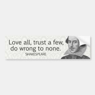 Shakespeare's Love All, Trust a Few, Do... Quote Bumper Stickers