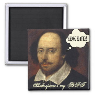 Shakespeare's my BFF SMS Magnet