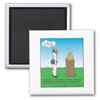 Shakespeare's The BeeKeeper Funny Gifts & Tees Magnet