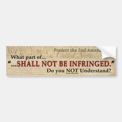 Shall NOT be Infringed Bumper Stickers