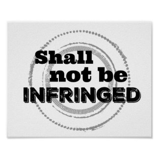 Shall Not Be Infringed - Patriot Pride Poster
