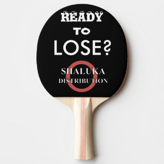 "Shaluka Dist. ""Ready to Lose?"" Ping Pong Paddle"