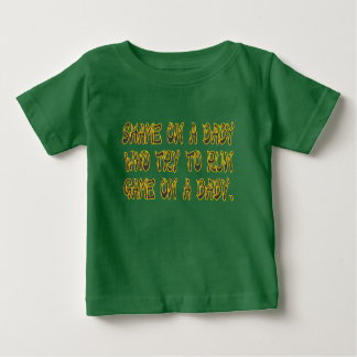 Shame on a Baby Baby T-Shirt