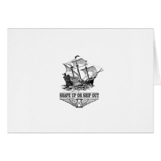 shape up or ship out boat card