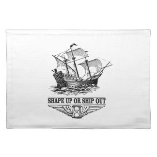 shape up or ship out placemat