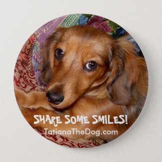 """""""Share Some Smiles"""" Button ~ by Tatiana The Dog"""