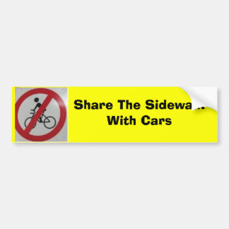 Share The Sidewalk with Cars Bumper Sticker