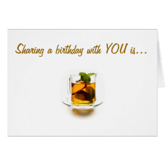 SHARING BIRTHDAYS IS MY CUP OF TEA CARD