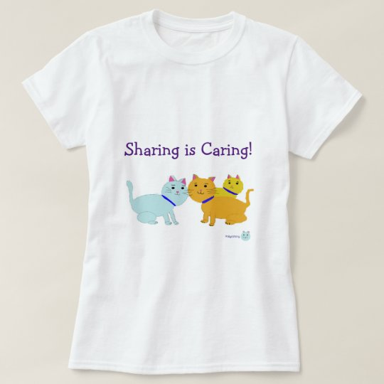 Sharing is Caring Polycatory T-Shirt