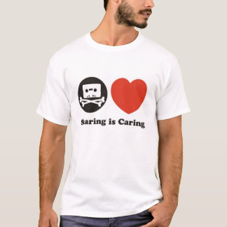 Sharing Is Caring! T-Shirt