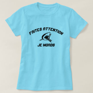 Shark be careful  i bite T-Shirt