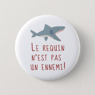 Shark is not an enemy 2 inch round button