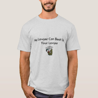 shark, My Lawyer Can Beat Up Your Lawyer T-Shirt