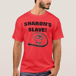 SHARON'S SLAVE! T-Shirt