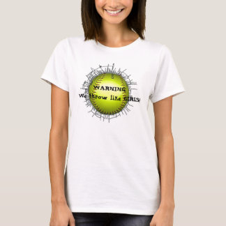 shatter softball lrg, WARNING:We throw like GIRLS! T-Shirt