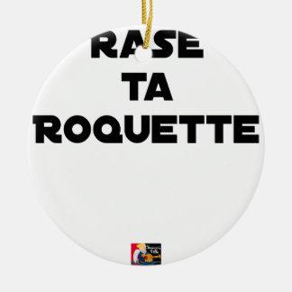 SHAVE MT ROCKET - Word games - François Ville Ceramic Ornament