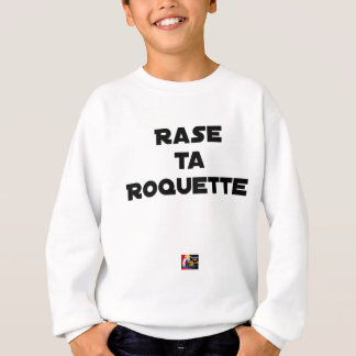 SHAVE MT ROCKET - Word games - François Ville Sweatshirt
