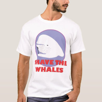 Shave The Whales Shirt