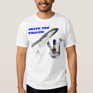 SHAVE THE WHALES TSHIRT