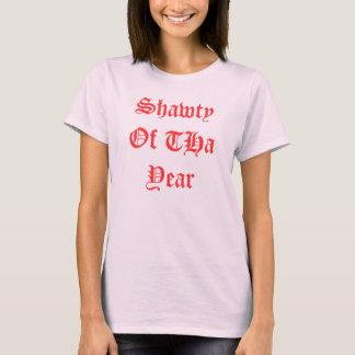Shawty Of THa Year T-Shirt