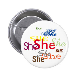 She All Over 2 Inch Round Button