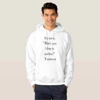 "She asked: ""What's your favourite position?""CEO Hoodie"