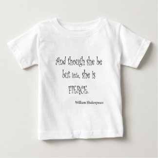 She Be But Little She is Fierce Shakespeare Quote Baby T-Shirt