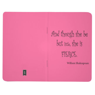 She Be But Little She is Fierce Shakespeare Quote Journal