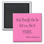 She Be But Little She is Fierce Shakespeare Quote Square Magnet