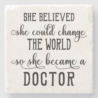 She Believed She Could Change the World Doctor Stone Coaster