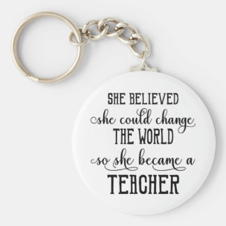 She Believed She Could Change the World Teacher Keychain