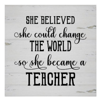 She Believed She Could Change the World Teacher Poster