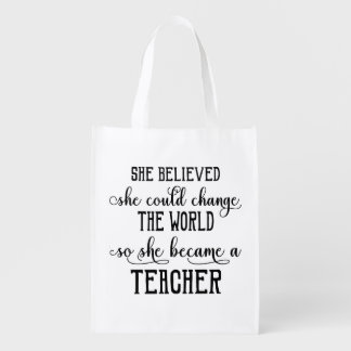 She Believed She Could Change the World Teacher Reusable Grocery Bag