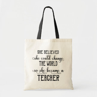 She Believed She Could Change the World Teacher Tote Bag