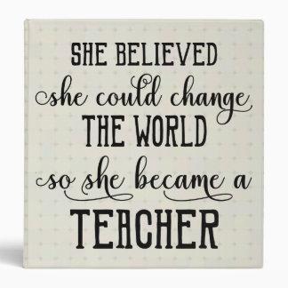 She Believed She Could Change the World Teacher Vinyl Binders