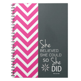 She Believed She Could (Chevron-Pink Gray) Spiral Spiral Notebooks