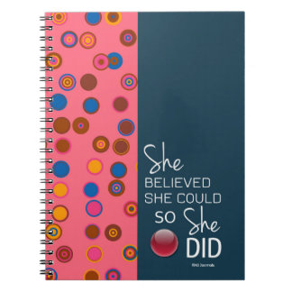 She Believed She Could (Polka-Teal Pink) Spiral Note Books