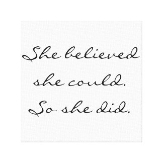 She believed she could. So she did. Canvas Print