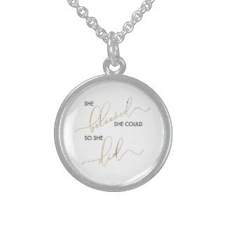 She Believed She Could So She Did Inspiring Quote Sterling Silver Necklace