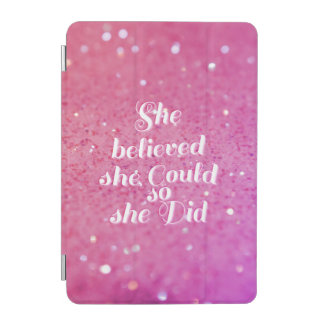 She believed she could so she did iPad mini cover