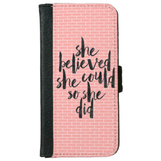 She believed she could so she did Iphone 6/6s Case