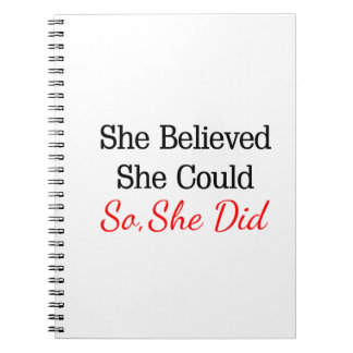 She Believed She Could...So She Did! Notebooks