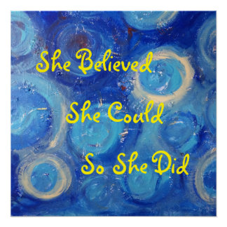 She Believed She Could So She Did Perfect Poster