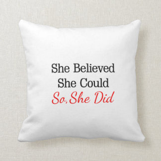 She Believed She Could...So She Did Pillow