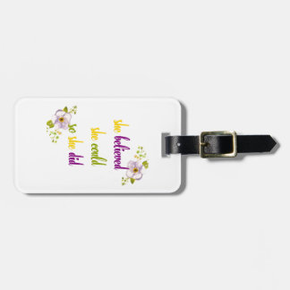 She believed she could so she did quote bag tag