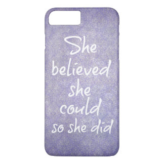 She Believed she Could so She Did Quote iPhone 8 Plus/7 Plus Case