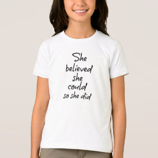 She Believed she Could so She Did Quote T-Shirt
