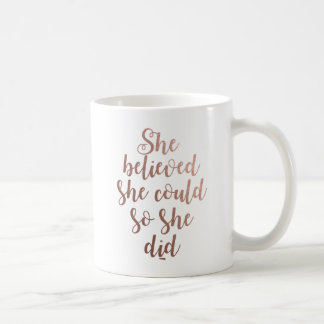 """She Believed She Could So She Did' Rose Gold Mug"