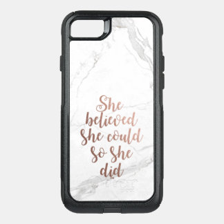 """""""She Believed She Could So She Did"""" Rose Gold OtterBox Commuter iPhone 8/7 Case"""