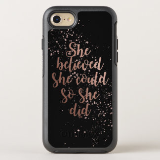 """She Believed She Could So She Did"" Rose Gold OtterBox Symmetry iPhone 8/7 Case"